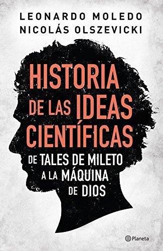 Historia de las ideas científicas por Leonardo Moledo