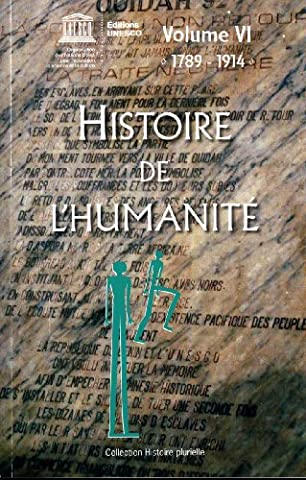 Histoire de l'Humanité- Vol VI - 1789-1914