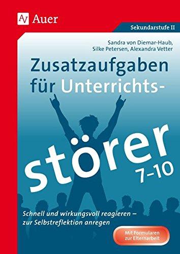 Zusatzaufgaben für Unterrichtsstörer 7-10: Schnell und wirkungsvoll reagieren - zur...