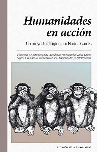 Humanidades en acción (Ciclogénesis nº 8) (Spanish Edition)