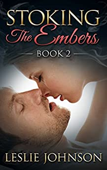 Stoking the Embers - Book 2: (Romantic Suspense) by [Johnson, Leslie]