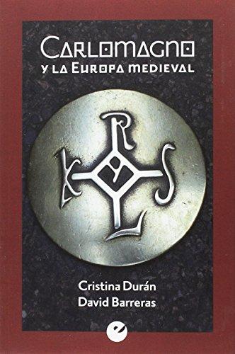 Carlomagno y la Europa Medieval por Cristina Durán