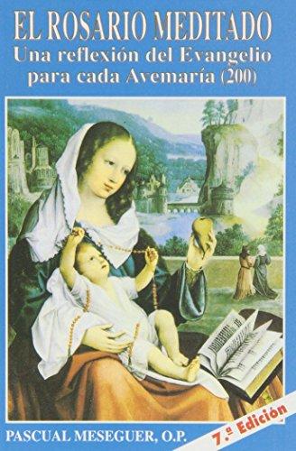El Rosario Meditado (Libros Varios) por PASCUAL MESEGUER GERIQUE
