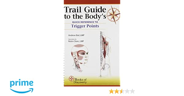 Trail guide to the bodys quick reference to trigger points 1 trail guide to the bodys quick reference to trigger points 1 amazon andrew biel robin dorn 9780982978627 books fandeluxe Image collections