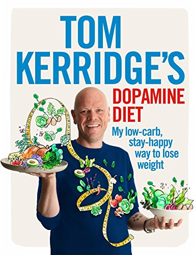 Tom Kerridge's Dopamine Diet: My low-carb, high-flavour, stay-happy way to lose weight