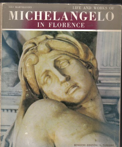 LIFE AND WORKS OF MICHELANGELO IN FLORENCE.