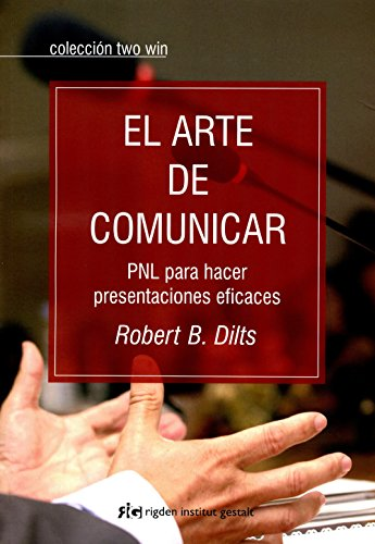 El Arte De Comunicar (Two win) por Robert B. Dilts
