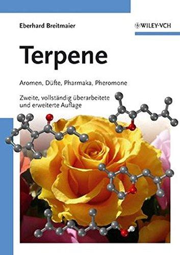 Terpene: Aromen, Düfte, Pharmaka, Pheromone: Aromen, Dufte, Pharmaka, Pheromone