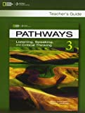 Pathways 3 Listening , Speaking and Critical Thinking Teacher Guide