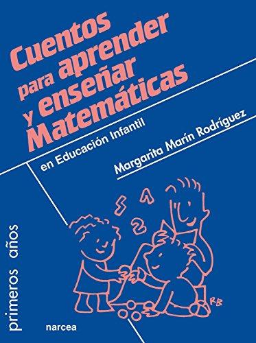 Cuentos para aprender y enseñar Matemáticas: En Educación Infantil