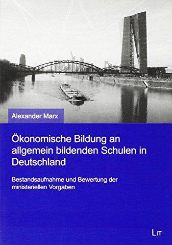 Ökonomische Bildung an allgemein bildenden Schulen in Deutschland: Bestandsaufnahme und Bewertung der ministeriellen Vorgaben