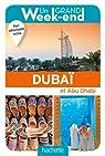 Un Grand Week-End à Dubaï et Abu Dhabi par Guide Un Grand Week-end
