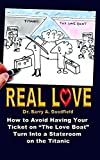 Real Love: How to Avoid Having Your Ticket on