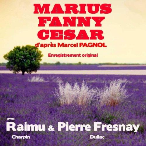 Marius, Fanny, César (La trilogie marseillaise de Pagnol)