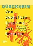 Vom doppelten Ursprung des Menschen: Verheissung - Erfahrung - Auftrag - Karlfried Graf Dürckheim
