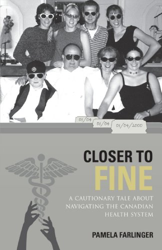 Closer to Fine a Cautionary Tale About Navigating the Canadian Health System