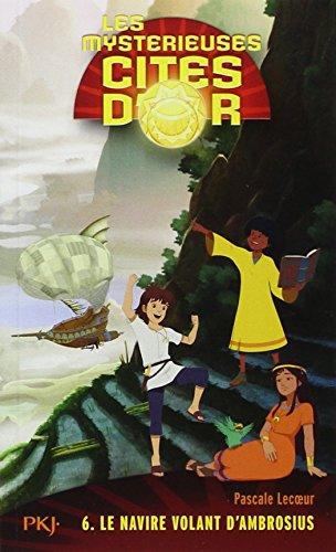 6. Les mystérieuses cités d'or saison 2 poche: Le navire volant d'Ambrosius (6)