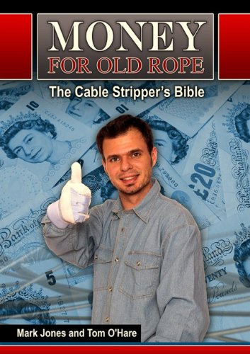 Money For Old Rope The Cable Stripper S Bible How To Make Money Recycling Scrap Copper Wire And Cable