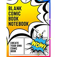 Blank Comic Book Notebook: Create Your Own Comic Book Strip