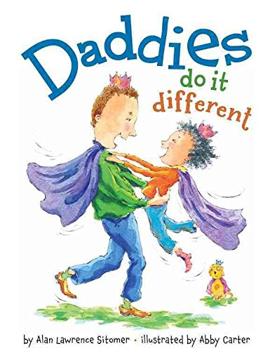 [(Daddies Do It Different)] [By (author) Alan Lawrence Sitomer ] published on (April, 2012)