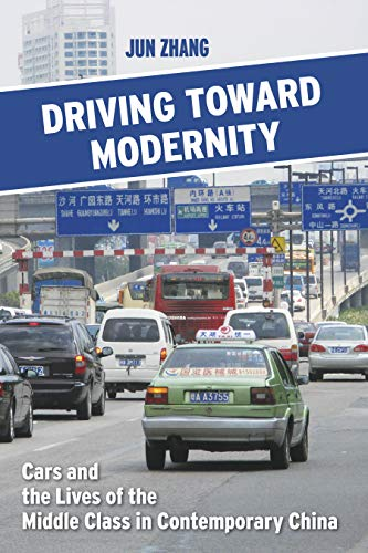Driving Toward Modernity: Cars and the Lives of the Middle Class in Contemporary China