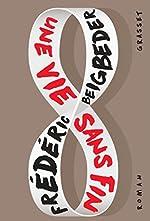 Une vie sans fin - Roman de Frédéric Beigbeder