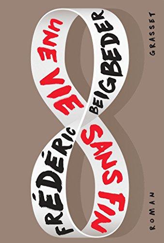 Une vie sans fin: roman par Frédéric Beigbeder