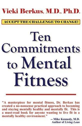 Ten Commitments to Mental Fitness by Berkus