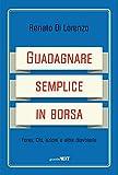 Scarica Libro Guadagnare semplice in borsa Forex CFD azioni e altre diavolerie (PDF,EPUB,MOBI) Online Italiano Gratis