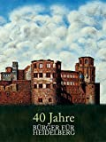 40 Jahre BÜRGER FÜR HEIDELBERG