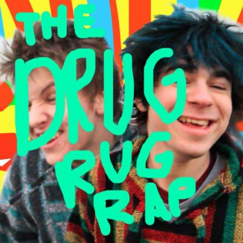 The Drug Rug Rap [Explicit] -