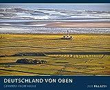 DEUTSCHLAND VON OBEN 2020: GERMANY FROM ABOVE - Luftbild-Fotografie Kalender Posterkalender - Wandkalender