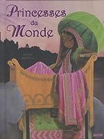 Princesses du Monde - Un voyage autour du monde avec les plus belles princesses... de Katell Goyer