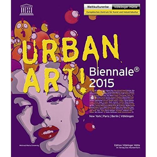 Urban Art! Biennale 2015 : Katalog