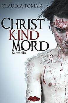 Christkindmord: Kurzthriller von [Toman, Claudia]