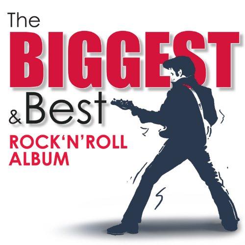 The Biggest & Best Rock 'n' Ro...