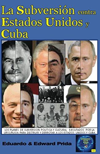 La Subversión contra Estados Unidos y Cuba (Inteligencia Política nº 1) por Ed Prida II