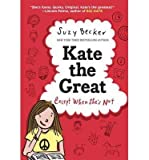 Best Random House Books for Young Readers Books Of Augusts - [(Kate the Great Except When She's Not)] [ Review
