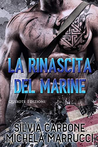 La rinascita del Marine (Destini Intrecciati Vol. 4) di [Carbone, Silvia, Marrucci, Michela ]