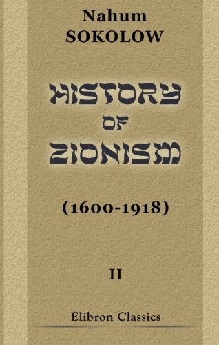 History of Zionism (1600-1918): Volume 2