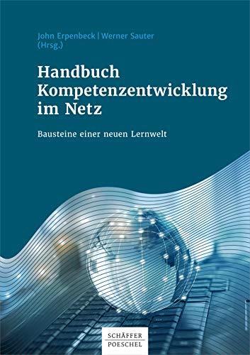 Handbuch Kompetenzentwicklung im Netz Bausteine einer neuen Lernwelt: Bausteine einer neuen Lernwelt