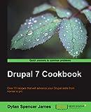 Drupal 7 Cookbook by Dylan Spencer James (2012-07-17)