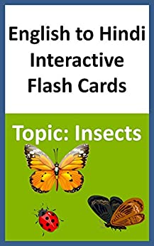 English to Hindi Interactive Flash Cards  Topic: Insects by [Books, Chanda]
