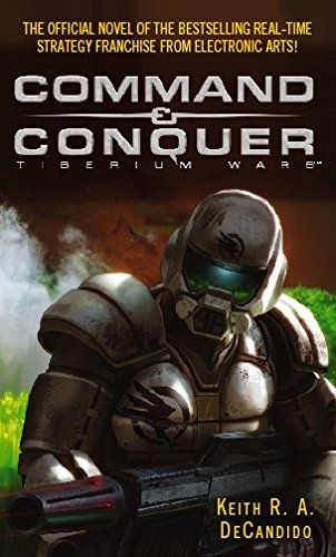 Command And Conquer: Tiberium Wars by Keith R. A. DeCandido (2007-06-07)