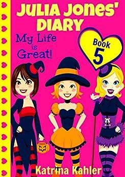 Bittorrent Descargar Español Julia Jones' Diary - Book 5: My Life Is Great! Epub Libre