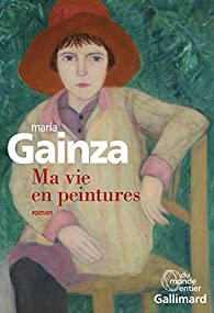 Ma vie en peintures par María Gainza