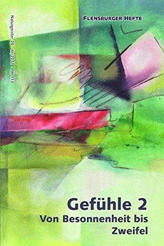 Gefühle 2: Von Besonnenheit bis Zweifel. Naturgeister 20 (Flensburger Hefte - Buchreihe)