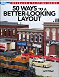 50 Ways to a Better-Looking Layout (Modeling & Painting)