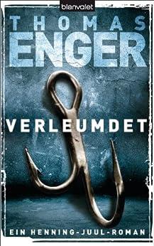 Verleumdet: Ein Henning-Juul-Roman (Henning-Juul-Romane 3) von [Enger, Thomas]