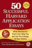 #4: 50 Successful Harvard Application Essays: What Worked for Them Can Help You Get into the College of Your Choice